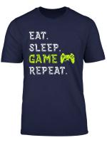 Eat Sleep Game Repeat T Shirt Lustige Video Spiele Geschenk Top Tee