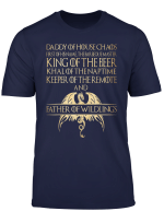 Father Of Wildling King Beer T Shirts Daddy Of House Gift