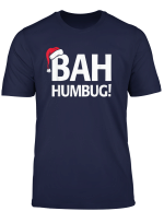 Christmas Bah Humbug T Shirt For Scrooges Grouches