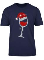 Wine Glasses Santa Hat Christmas Tee Funny Wine Lover Gift T Shirt