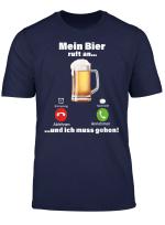 Mein Bier Ruft An Ich Muss Gehen Lustige Spruche T Shirt