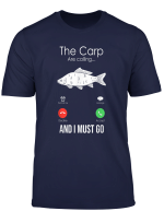 The Carp Are Calling And I Must Go Fishing Funny Gift T Shirt