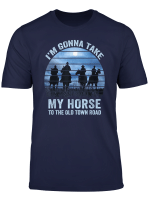 Funny I M Gonna Take My Horse To The Old Town Road Shirt