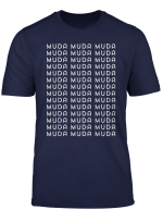 Muda Muda Muda Weeb Anime Japan Tee Shirt Japanese Manga Fan