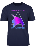 Unicorn Dinosaur Feeling Magical But Also Stabby Funny Shirt