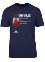 Druncle Like A Normal Uncle Only Drunker T Shirt