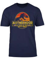 Motherhood Is A Walk In The Park Funny T Shirt Mom Women
