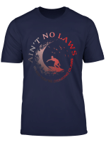 Funny Ain T No Laws When Youre Drinking Claws T Shirt