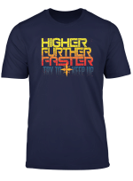 Higher Further Faster Graphic T Shirt For Comic Book Fans