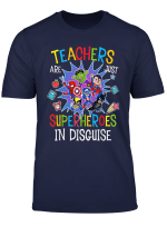 Teachers Are Superheroes Funny T Shirt First Day Of School T Shirt