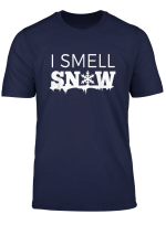 I Smell Snow Snowflake Snowfall Winter Wear T Shirt Gift