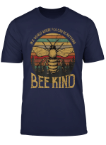 In A World Where You Can Be Anything Bee Kind T Shirt Gift