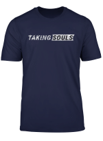 Taking Souls T Shirt Goggins Motivational Quote Tee