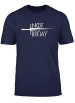 Not Today T Shirt Sword Tees For Men Women Kid T Shirt