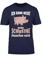 Meine Schweine Brauchen Mich Lustiger Spruch T Shirt