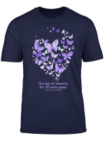 You May Not Remember Alzheimer Butterfly Heart Gift T Shirt