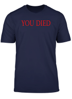 You Died T Shirt Design For Gamers