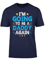 I M Going To Be A Daddy Again Fathers Day T Shirt