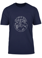 I Haven T Been Everywhere But It S On My List For Men Women T Shirt
