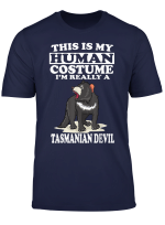 This Is My Human Costume I M Really A Tasmanian Devil T Shirt