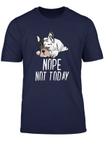French Bulldog Nope Not Today Graphic Design Dog Love T Shirt