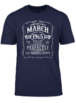 Made In March 1965 Aged Perfect 55Th Birthday Original T Shirt