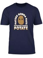 Cute Kawaii Potato Haters Gonna Hate Potatoes Gonna Potate Long Sleeve T Shirt