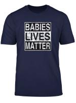 Yes Babies Lives Matter T Shirt For Men Women Kids
