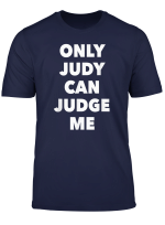Only Judy Can Judge Me T Shirt