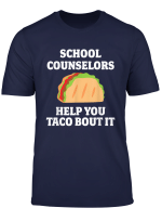 School Counselor Appreciation Funny Gift Taco Tshirt