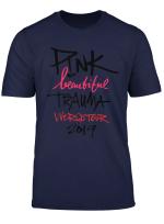 P Nk T Shirt Beautiful Trauma World Tour 2019 For Men Women