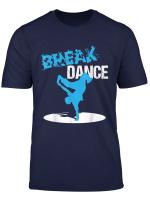 Breakdancing Shirt Geschenk Hip Hop Bboy