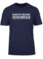 Funny German Speaker Shirt Deutschland Quote Gift