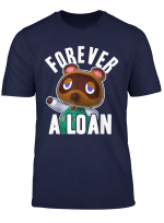 Animal Crossing Tom Nook Forever A Loan T Shirt