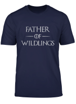 Father Of Wildlings Shirts Daddy Gift Father Day For Men