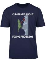 Funny Climbing T Shirt T Rex Rock Climber Dinosaur Tee