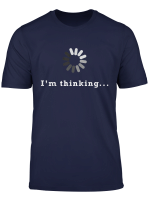 I M Thinking Geek Nerd Computer Programmer Techie T Shirt