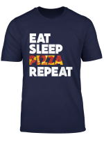 Eat Sleep Pizza Repeat Fast Food Pepperoni Text Design T Shirt