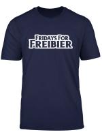 Fridays For Future Parodie Fridays For Freibier T Shirt
