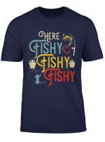 Here Fishy Fishy Fishy Retro Vintage Tee Shirt Gift