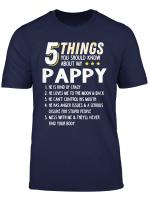 Funny 5 Things Grandpa Pappy Shirt Crazy Gift Idea T Shirt