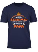 Ich Versuche Mich Zu Benehmen Papa T Shirt