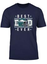 Best Dad Ever T Shirt For Philadelphia Football Lovers
