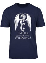 Father Of Wildlings T Shirt Father S Day Dragon Lovers