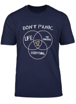 42 Answer To Life Universe And Everything T Shirt Dont Panic