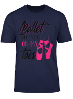 Ballet Keeps Me On My Toes Cool Ballerina Funny Women Gift T Shirt