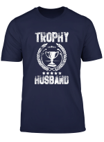 Mens Trophy Husband Funny Father S Day Gift T Shirt