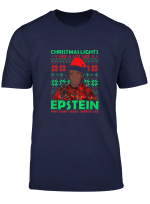 Christmas Lights Are A Lot Like Epsteins They Don T T Shirt