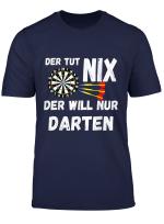 Darts Dartspieler Der Tut Nix Der Will Nur Darten T Shirt