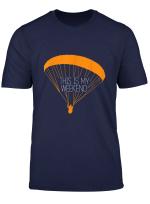 Paragliding T Shirt Das Ist Mein Wochenende Gleitschirm